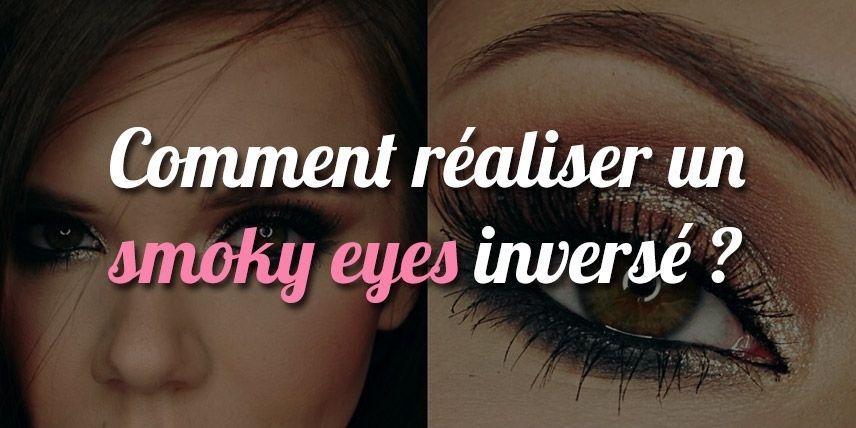 comment r aliser un smoky eyes invers blog smoky eyes. Black Bedroom Furniture Sets. Home Design Ideas