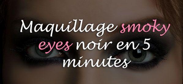 maquillage smoky eyes noir en 5 minutes blog smoky eyes. Black Bedroom Furniture Sets. Home Design Ideas
